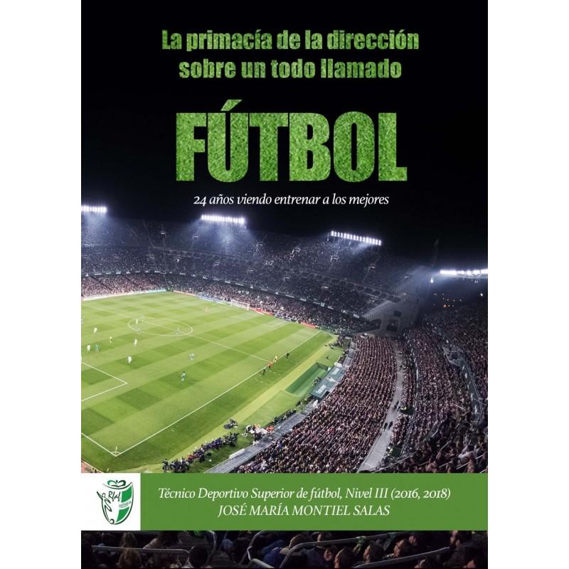 La primacia de la dirección sobre un todo llamado fútbol