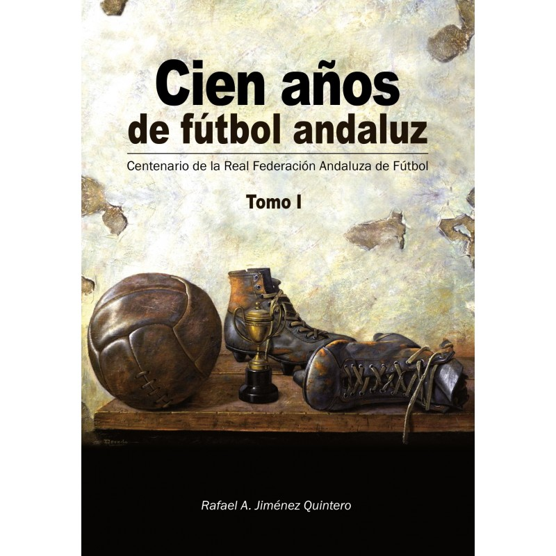 LIBRO CIEN AÑOS DE FÚTBOL ANDALUZ